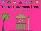 Tropical Paradise Classroom Theme Kit!