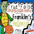 True False Comprehension Game inspired by Franklins Halloween