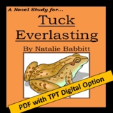 Tuck Everlasting, by Natalie Babbit: A Novel Study