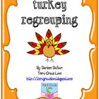 Turkey Math Regrouping