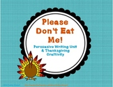 """Please Don't Eat Me!"" Turkey Persuasive Writing Unit & Cr"