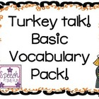 Turkey Talk!  Basic Vocabulary Pack