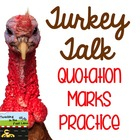 Turkey Talk Thanksgiving Quotation Marks Literacy Station 