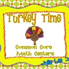 Turkey Time Common Core Math Centers