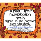 Turkey Trot Multiplication Math Game -aligned to the Commo