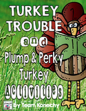 Turkey Trouble and A Plump and Perky Turkey - Activities