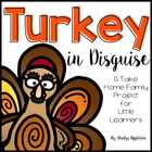 Turkey in Disguise {A Take Home Family Project} for Little