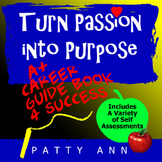 Turn Passion into Purpose: A Guide 2 Career Success > With