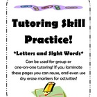 Tutoring Skill Practice - Letters and Sight Words