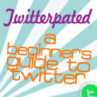 Twitterpated: A Beginner&#039;s Guide to Twitter (Full-length eBook)