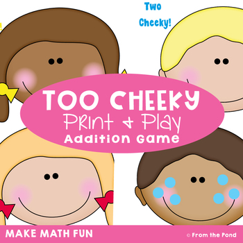 Two Cheeky - Math Center / Game / Class Activity for Addition