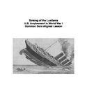 U.S. Entry into World War I - Sinking of the Lusitania - C