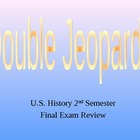 U.S. History 2nd Semester Double Jeopardy Review Game