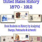 U.S. History Lessons 1872-1912 Using First Day Cover Images