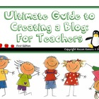 Ultimate Guide to Creating a Blog for Teachers