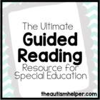 Ultimate Guided Reading Resource for Special Education