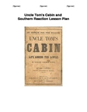 Uncle Tom's Cabin and Southern Reaction Common Core Lesson Plan