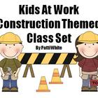 Under Construction Theme Class Set:  Kids at Work