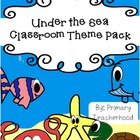 Under the Sea: Classroom Theme Pack