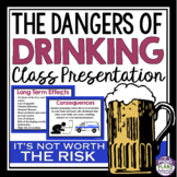 DRINKING ALCOHOL: The Dangers Of Underage Drinking Presentation