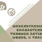 Understanding Characters Words, Actions, Traits Reading St