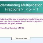 Understanding Multiplication by Fractions Greater than or