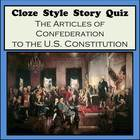 Cloze Style Quiz - Articles of Confederation to the Consti
