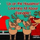 Up on the Housetop! Learning All About Reindeer!