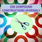 Use Compound Constructions Sparingly