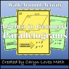 Using Algebra in Geometry-Parallelogram Walk-Around Activity