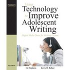 Using Technololgy to Improve Adolescent Writing