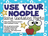 Using Your Noodles with Quotation Marks!