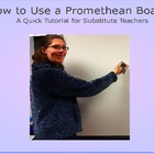 Using a Promethean Board - A Quick Tutorial to leave for S