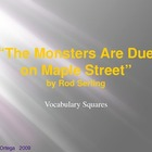 "VOCAB SQUARES: ""The Monsters Are Due On Maple Street"""