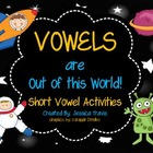 VOWELS are Out of This World! {Short Vowel Activities}