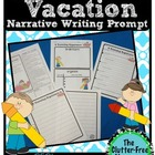 Vacation Prompt Narrative Sample Packet {Common Core Aligned 2-5}