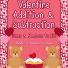 Valentine Addition & Subtraction: Sums/Numbers to 10, 18 P