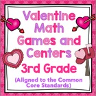 Valentine Math Games and Centers - 3rd Grade (Aligned to t