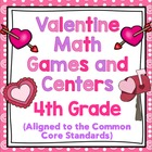 Valentine Math Games and Centers - 4th Grade (Aligned to t