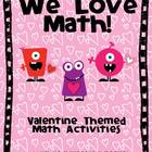 Valentine Math - We Love Math! - Valentine Themed Math Activities