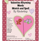 Valentine Rhyming Words Match and Spell Pack