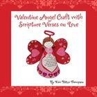 Valentine&#039;s Day Craft: Valentine Angel with Bible scriptur