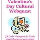 Valentine&#039;s Day Cultural QR Code Webquest: for iPads, smar