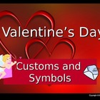 Valentine's Day Customs and Symbols Powerpoint Presentation