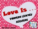 Valentine's Day-Love Is-Literacy Activities
