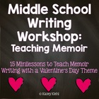 Valentine's Day Memoir: Complete Writing Workshop Unit