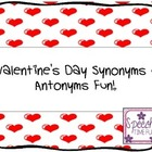 Valentine's Day Synonyms & Antonyms Fun!