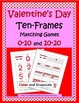 Valentine&#039;s Day Ten-Frames Matching Games 0-10 and 10-20