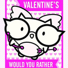 Valentine's Day Would You Rather