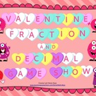 Valentines Fraction and Decimal Game Show (Common Core Aligned)